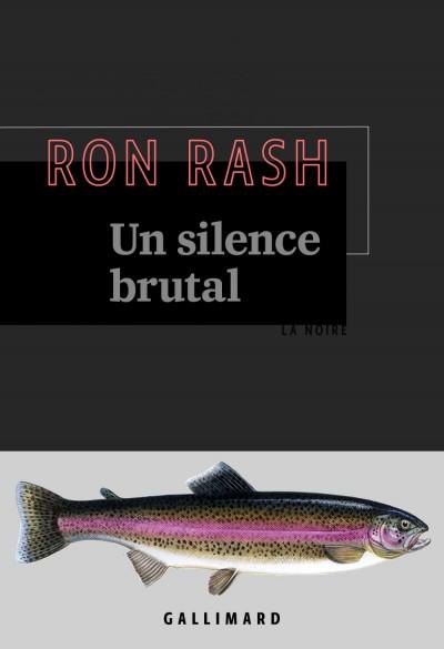 Ron Rash Un silence brutal
